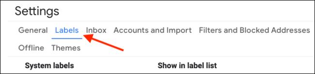 Accédez à la section Libellés dans les paramètres Gmail