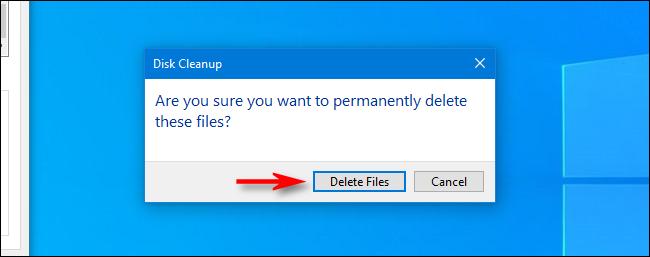 Êtes-vous sûr de vouloir supprimer définitivement la boîte de dialogue de ces fichiers dans le nettoyage de disque de Windows 10