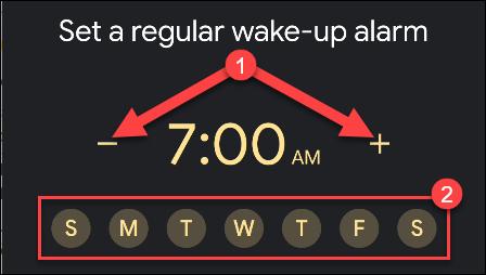Appuyez sur les signes moins et plus pour définir une heure d'alarme, puis appuyez sur les jours de la semaine où vous souhaitez l'utiliser.