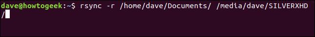 rsync -r / home / dave / Documents / / media / dave / SILVERXHD / dans une fenêtre de terminal