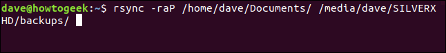 rsync -raP / home / dave / Documents / / media / dave / SILVERXHD / backups / dans une fenêtre de terminal