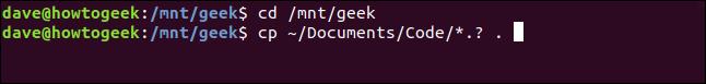 cp ~ / Documents / Code / *.?  .  dans une fenêtre de terminal