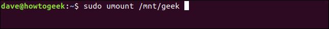 sudo umount / mnt / geek dans une fenêtre de terminal