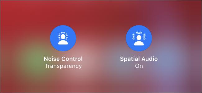 Les commutateurs AirPods Spatial Audio et Noise Control.
