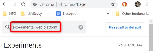 Accédez à la page Flags et saisissez Experimental Web Platform dans la barre de recherche