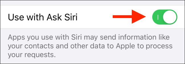 Appuyez sur le bouton à côté de Utiliser avec Siri