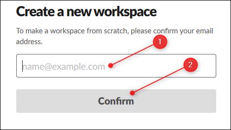 La zone de texte pour saisir votre e-mail et le bouton Confirmer.