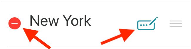 Appuyez sur le tiret rouge (-) pour supprimer une ville ou appuyez sur l'icône Modifier pour renommer une ville.