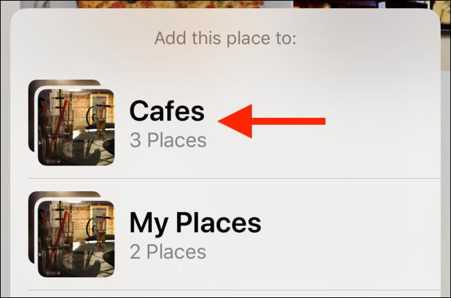 Appuyez sur la collection à laquelle vous souhaitez ajouter le lieu.