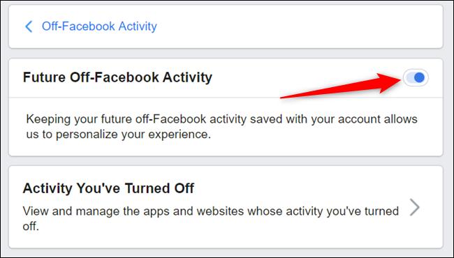 """Basculez le commutateur à côté de """"Activité future hors Facebook"""" en position Off pour l'éteindre complètement."""