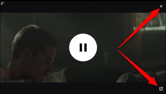 Cliquez sur le X pour fermer la vidéo ou sur l'icône en bas à droite pour revenir à l'onglet où elle est en cours de lecture.