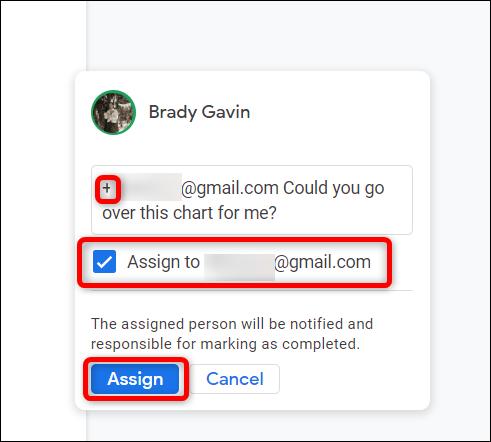 """Tapez l'e-mail de la personne, avec un + ou un @ devant, cliquez sur la case à côté de """"Affecter à..."""" et cliquez """"Attribuer."""""""