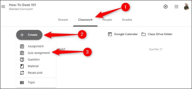 """Cliquez sur """"Travail de classe,"""" Cliquez sur """"Créer,"""" puis sélectionnez """"Affectation de quiz."""""""